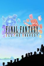 Alle Infos zu Final Fantasy: All The Bravest (iPad,iPad,iPhone,iPhone)