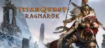 Titan Quest: Ragnarök: Zweite Erweiterung für Titan Quest (2006) überraschend veröffentlicht